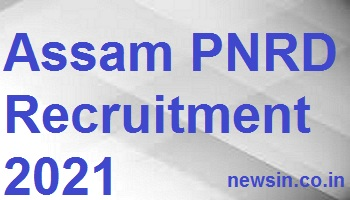 Assam PNRD Recruitment 2021
