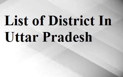 List of District In Uttar Pradesh